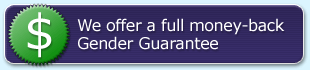 We offer a full money-back Gender Guarantee